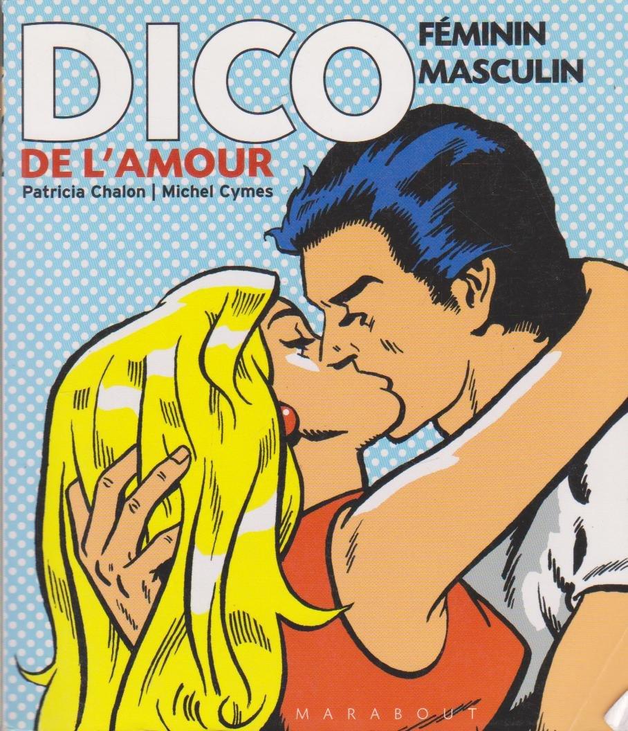Dico Feminin Masculin De L Amour Amazon Co Uk Cymes Michel Chalon Patricia 9782501043656 Books