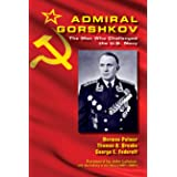 Admiral Gorshkov: The Man Who Challenged the U.S. Navy (Blue & Gold)