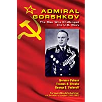 Admiral Gorshkov: The Man Who Challenged the U.S. Navy
