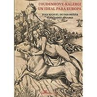 Coudenhove-Kalergi. Un ideal para Europa