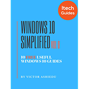 Windows 10 Simplified: 10 Free Useful Windows 10 Guides (Volume Book 0)