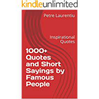 1000+ Quotes and Short Sayings by Famous People: Inspirational Quotes