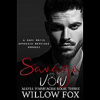 Savage Vow: Dark Mafia Arranged Marriage Romance (Mafia Marriages Book 3)