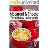 Macaroni & Cheese: The Ultimate Recipe Guide