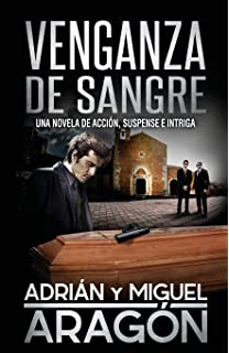 Venganza de Sangre: Una novela de acción, suspense e intriga (Spanish Edition)