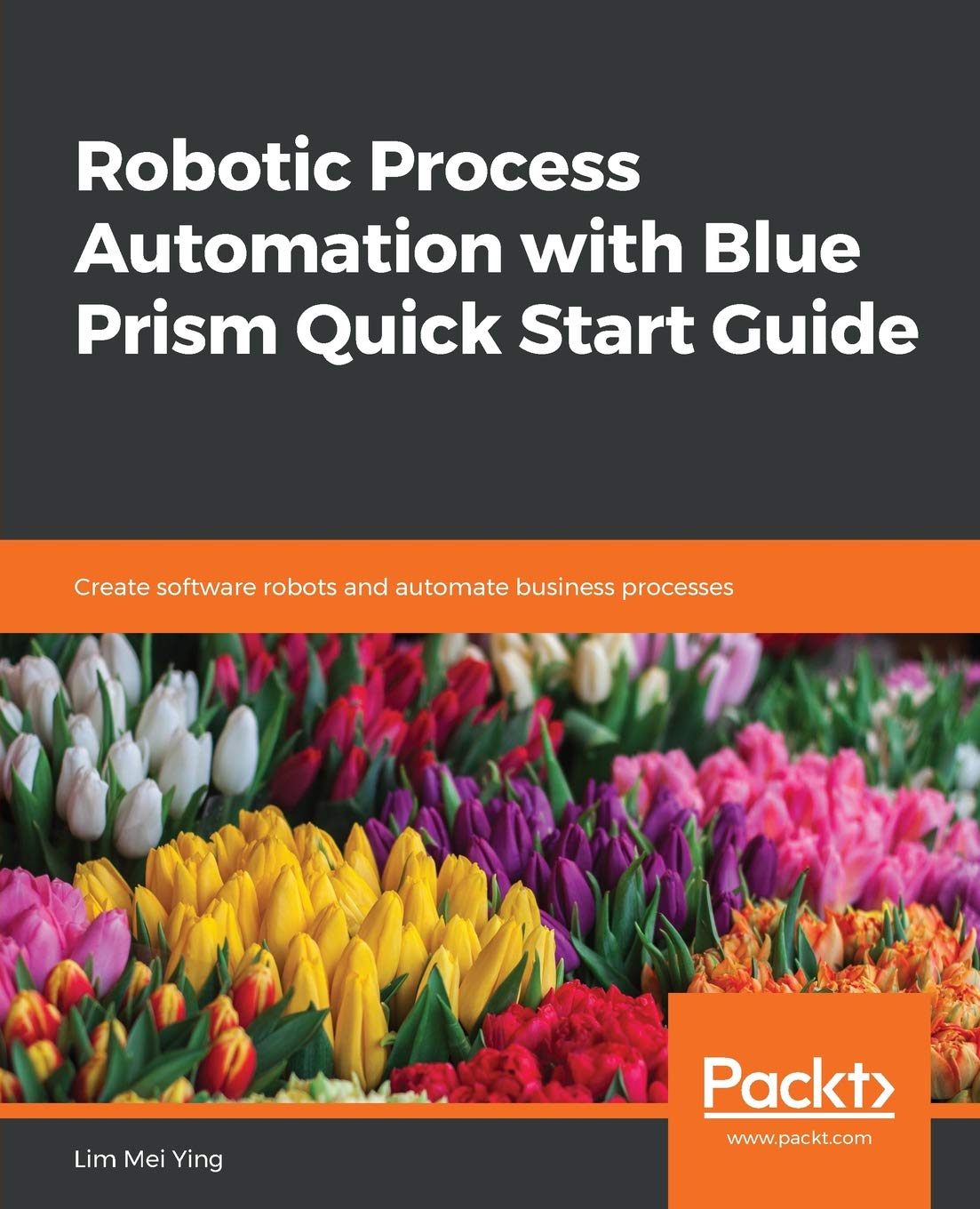 Robotic Process Automation With Blue Prism Quick Start Guide  Create Software Robots And Automate Business Processes  English Edition