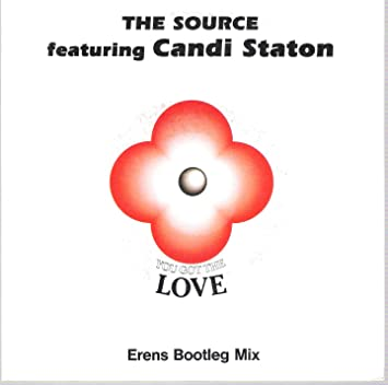 You Got The Love Erens Bootleg Mix Feat Candi Staton Vinyl