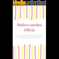 """Dulces sueños Olivia: """"No elegimos cuándo, cómo y de quién nos enamoramos. Simplemente sucede"""""""