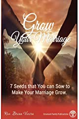 Grow Your Marriage: 7 Seeds That You Can Sow To Make Your Marriage Grow Paperback