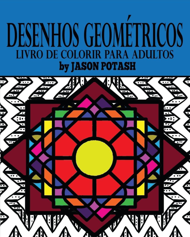 Desenhos Geometricos Livro De Colorir Para Adultos Portuguese