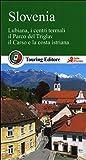 Slovenia. Lubiana, i centri termali, il parco del Triglav, il Carso e la costa istriana