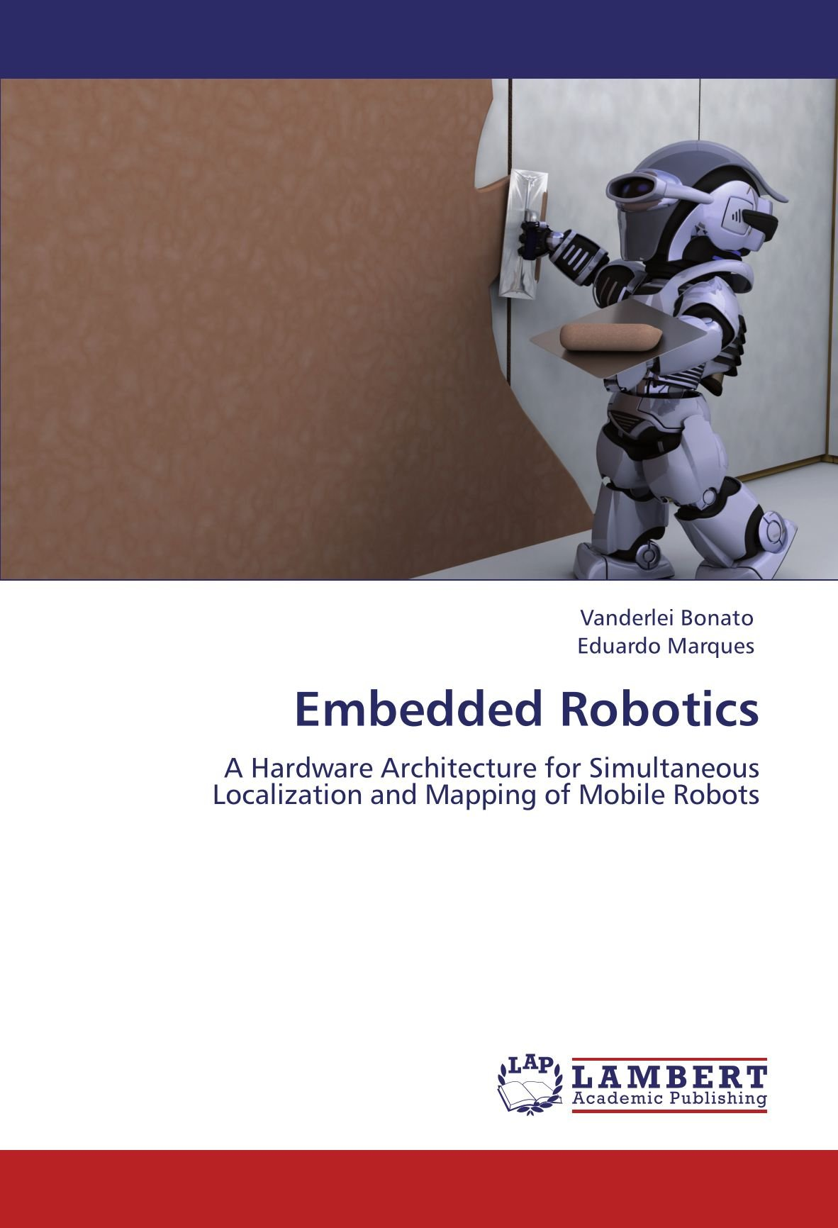 Embedded Robotics: A Hardware Architecture for Simultaneous