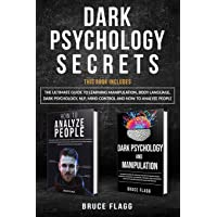 Dark Psychology Secrets: This Book Includes: The Ultimate Guide to Learning Manipulation...