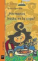 ¡Hermanos Hasta En La Sopa!: 158 (El Barco De