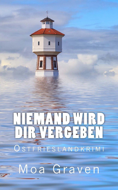 Niemand wird dir vergeben: Ostfrieslandkrimi (Eva Sturm ermittelt)