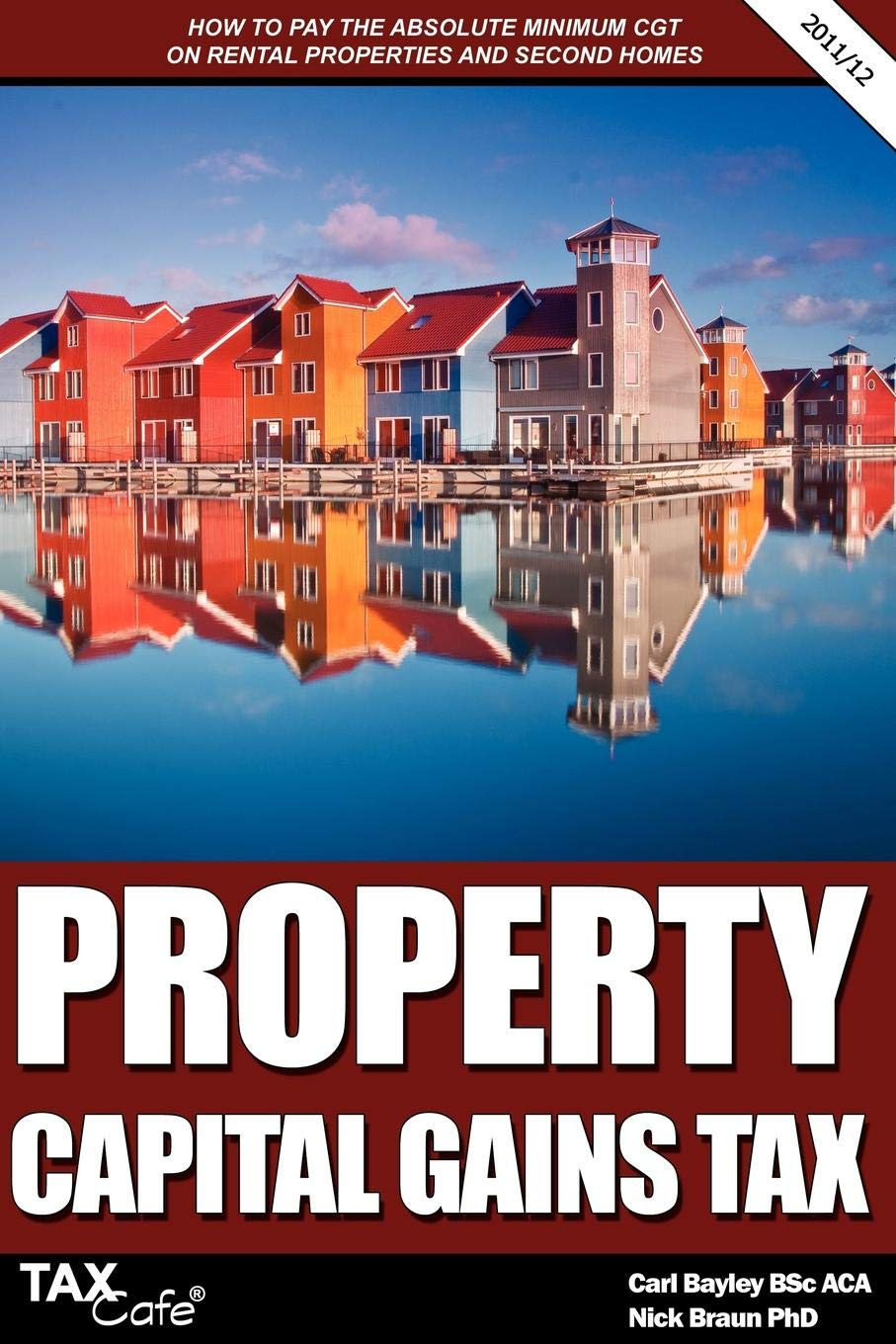 Property Capital Gains Tax: How to Pay the Absolute Minimum CGT on Rental Properties & Second Homes pdf epub