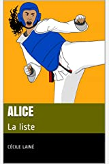 Alice: La liste (French Edition) Kindle Edition
