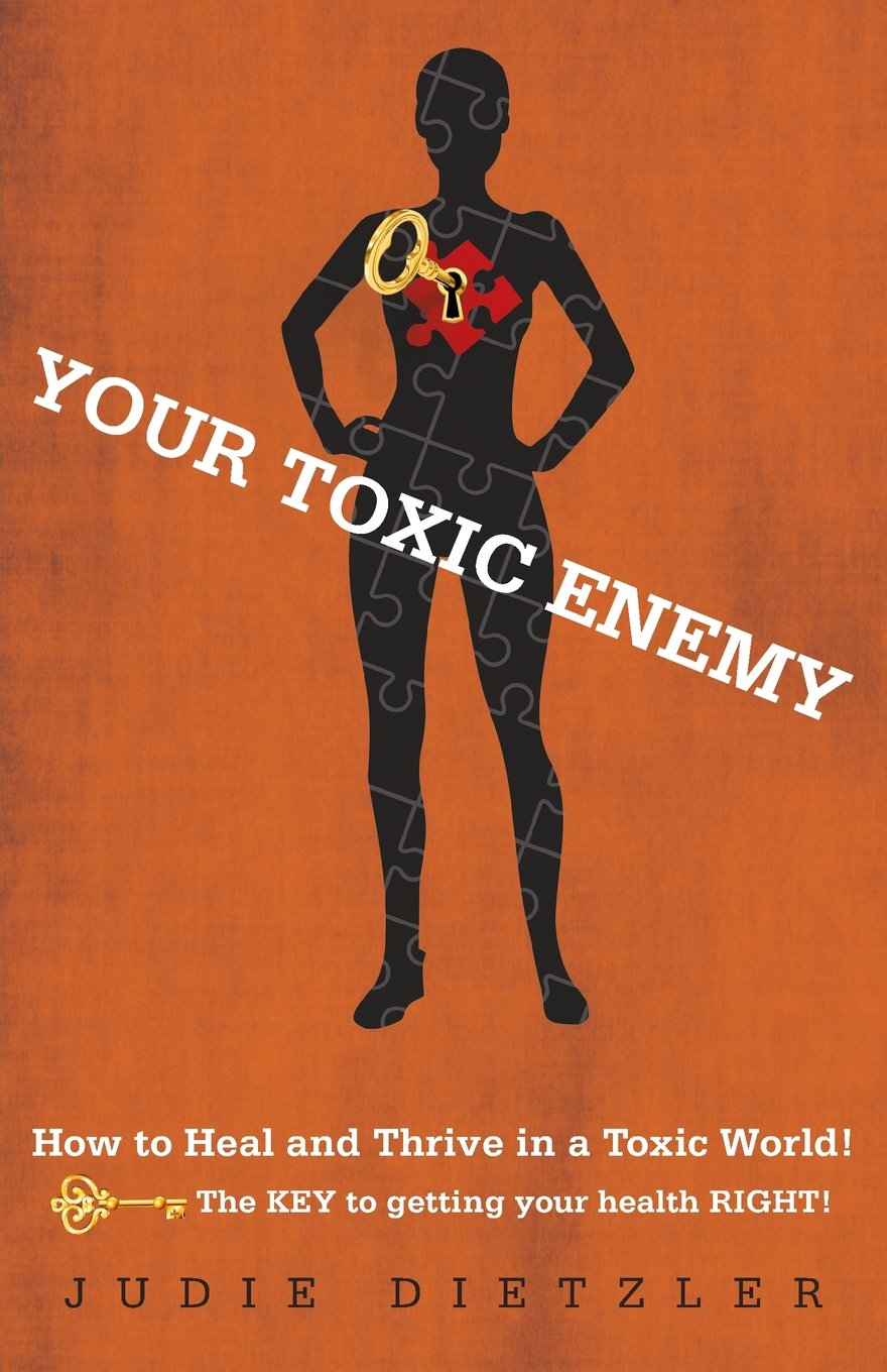 Download Your Toxic Enemy: How to Heal and Thrive in a Toxic World! pdf epub