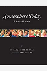 Somewhere Today: A Book of Peace (Albert Whitman Prairie Books (Paperback)) Kindle Edition