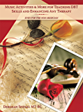Music Activities & More for Teaching DBT Skills and Enhancing Any Therapy : Even for the Non-Musician