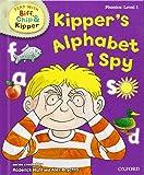 Oxford Reading Tree Read With Biff, Chip, and Kipper: Phonics: Level 1. Kipper's Alphabet I Spy