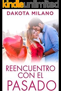 Reencuentro con el pasado: (literatura romantica en español) (Spanish Edition)