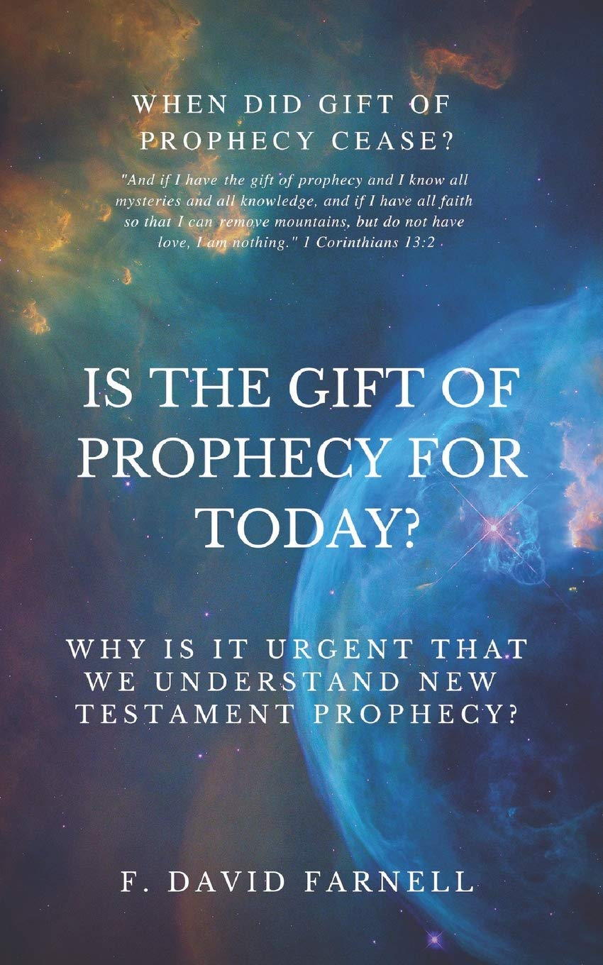 IS THE GIFT OF PROPHECY FOR TODAY?: Why Is It Urgent That We Understand New Testament Prophecy? Paperback – January 7, 2019