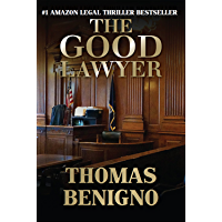The Good Lawyer: A Legal Thriller Inspired By A True Story (The Good Lawyer Series Book 1) (English Edition)