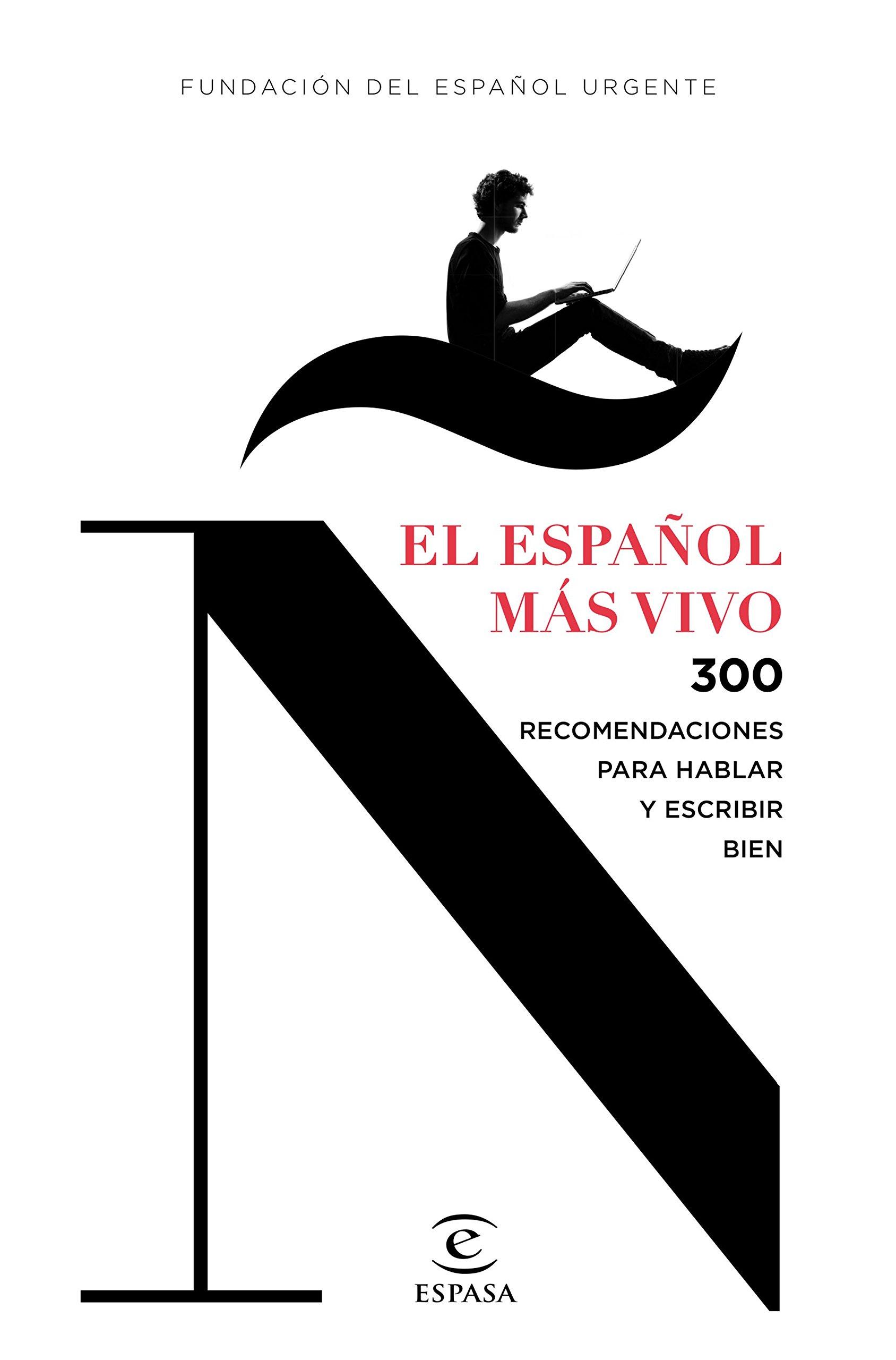 El español más vivo: 300 recomendaciones para hablar y escribir bien (F. COLECCION) Tapa blanda – 22 sep 2015 Fundéu Espasa 8467044268 Journalistic style guides