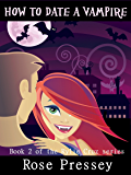 How to Date a Vampire (Rylie Cruz Series Book 2)