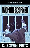 Woman Scorned (Man Hunt Book 2)
