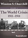 The World Crisis, 1911–1914 (Winston S. Churchill World Crisis Collection Book 1) (English Edition)
