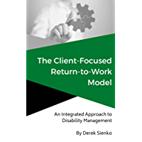 The Client-Focused Return-to-Work Model: An Integrated Approach to Disability Management