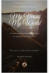 My Verses My World: A Collection of Verses Vol I Kindle Edition