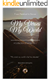 My Verses My World: A Collection of Verses Vol I
