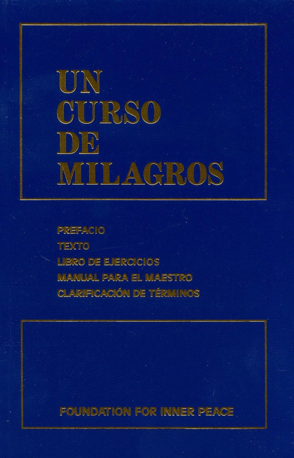 Amazon Un Curso De Milagros A Course In Miracles Spanish Edition 9781883360283 Foundation For Inner Peace Rosa Maria Gonzalez Wynn Books