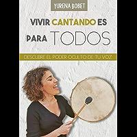 VIVIR CANTANDO ES PARA TODOS: DESCUBRE EL PODER OCULTO DE TU VOZ