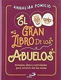 El Gran Libro De Los Abuelos: Consejos, ideas y actividades para convivir con los nietos (Momentos)