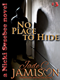 No Place to Hide (Nicki Sosebee Series Book 3) (A Nicki Sosebee Novel)