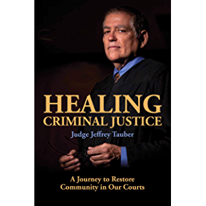 Healing Criminal Justice: A Journey to Restore Community in Our Courts