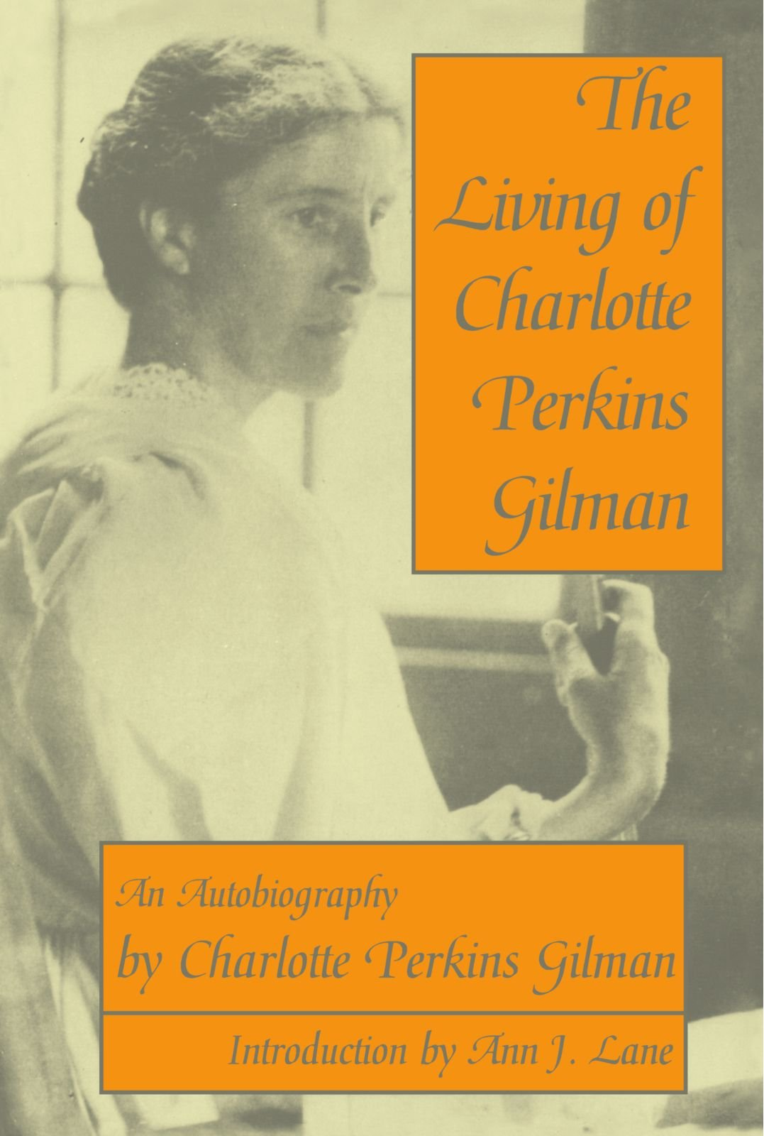 The Living of Charlotte Perkins Gilman: An Autobiography (Wisconsin Studies in Autobiography)