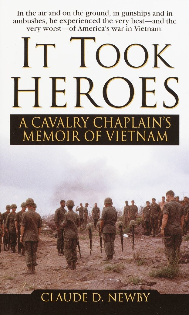 Read Online It Took Heros: A Cavalry Chaplain's Memoir of Vietnam pdf