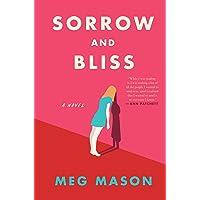 Sorrow and Bliss: A Novel