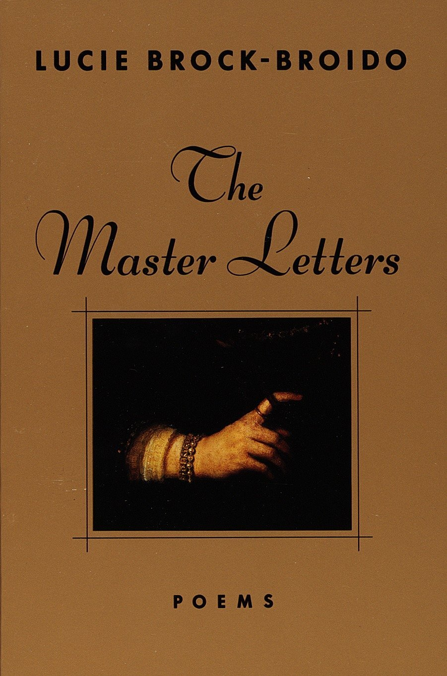The Master Letters: Poems: Lucie Brock-Broido: 9780679765998: Amazon.com:  Books