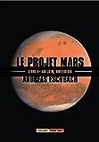 Au loin, une lueur: Le Projet Mars, T1