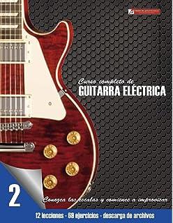Conozca las escalas y comience a improvisar: Volume 2 (Curso completo de guitarra eléctrica