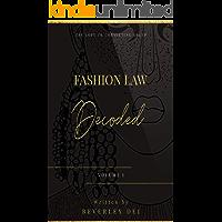 Fashion Law Decoded - Volume 1
