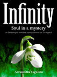 Infinity - Soul in a mystery (Infinity Saga Vol. 3)