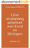 Créer un planning perpétuel avec Excel en 50 étapes: version 1.7