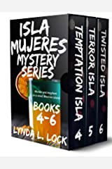 Isla Mujeres Mysteries 4-6: Murder and mayhem, revenge and romance on a tiny island in the Caribbean Sea. Kindle Edition